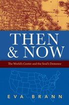 Then & Now: The World's Center and the Soul's Demesne
