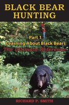 Black Bear Hunting: Part 1 - Learning About Black Bears