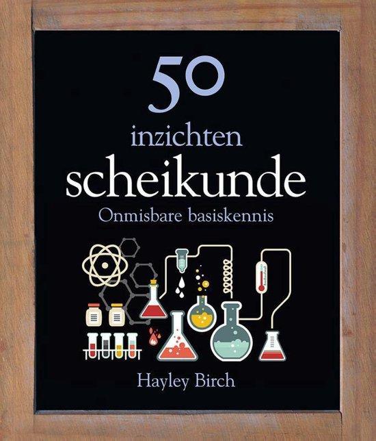 50 inzichten scheikunde - Hayley Birch |