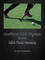 Unofficial 2012 Olympic Guides: USA Field Hockey