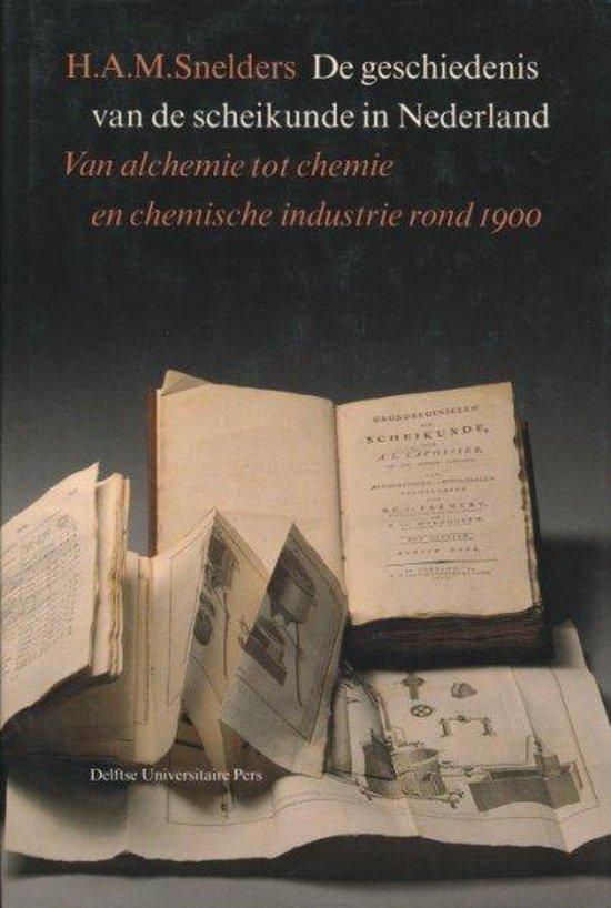 De geschiedenis van de scheikunde in Nederland - H.A.M. Snelders |