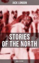 Jack London's Stories of the North - Complete Edition