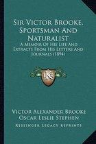 Sir Victor Brooke, Sportsman and Naturalist