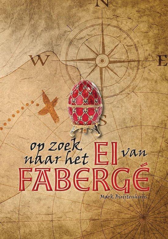 Op zoek naar het ei van fabergé - Mark Buijtenhuijs |
