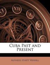 Cuba Past and Present