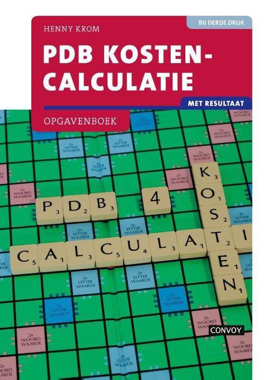 PDB Kostencalculatie met resultaat - H.M.M. Krom |