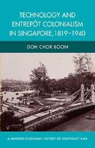 Technology and Entrepot Colonialism in Singapore, 1819-1940