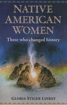 Native American Women: Three Who Changed History