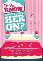 Do You Know What Turns Her On?