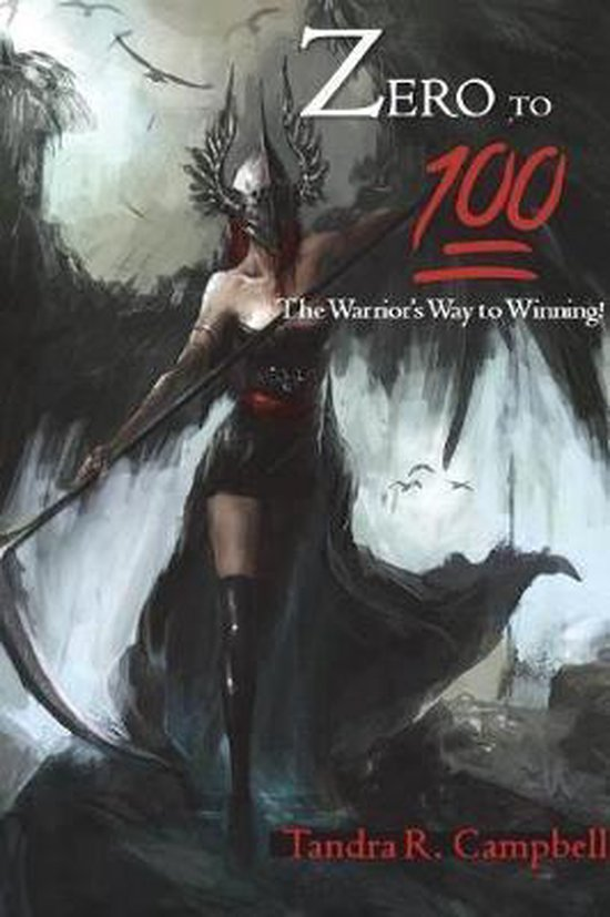 Zero to 100! The Warrior's Way to Winning