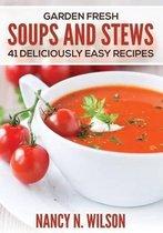 Garden Fresh Soups and Stews