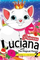 Princess Luciana and the Magical Flower Book 2