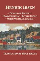 Pillars of Society, Rosmersholm, Little Eyolf, When We Dead Awaken
