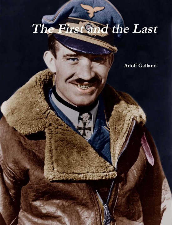 Boek cover The First and The Last van Adolf Galland (Onbekend)