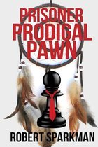 Prisoner Prodigal Pawn