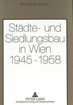 Staedte- Und Siedlungsbau in Wien 1945-1958
