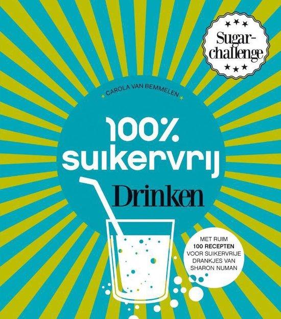 Cover van het boek '100 procent suikervrij drinken' van Carola van Bemmelen