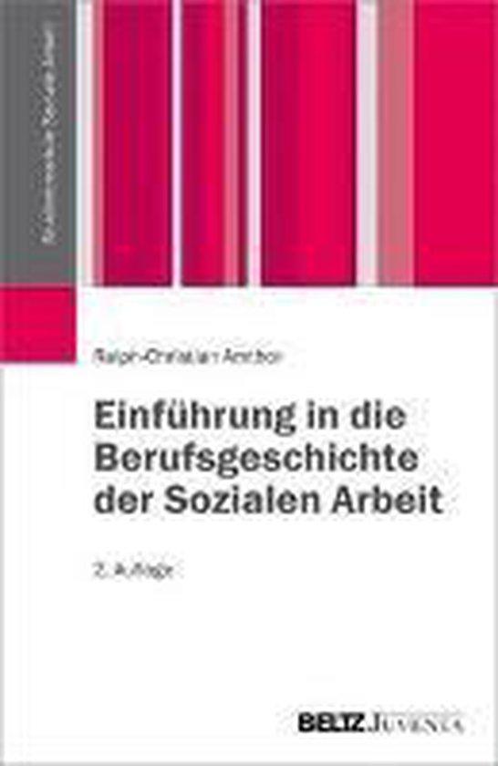 Einführung in die Berufsgeschichte der Sozialen Arbeit