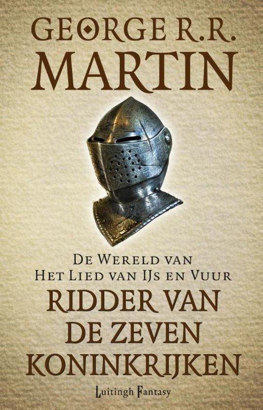 De wereld van het lied van ijs en vuur - Ridder van de zeven koninkrijken - George R.R. Martin |