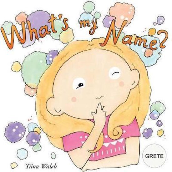 What's My Name? Grete