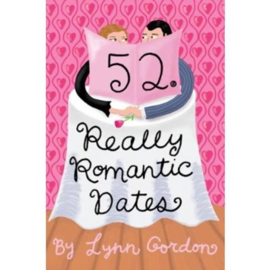 52 Really Romantic Dates*