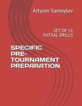 Specific Pre-Tournament Preparation
