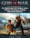 God of War, PS4, Walkthrough, DLC, Valkyrie, Armor, Artifacts, Axe, Bosses, Strategy, Game Guide Unofficial