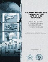 The Final Report and Findings of the Safe School Initiative