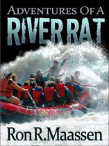 Adventures of a River Rat