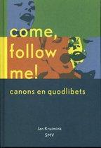 Come, follow me!