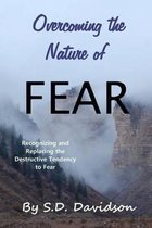 Overcoming the Nature of Fear