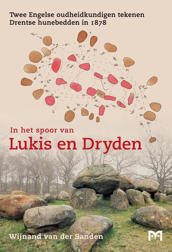 In het spoor van Lukis en Dryden. Twee Engelse oudheidkundigen tekenen - Wijnand van der Sanden  