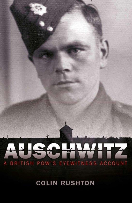 Boek cover Auschwitz: A British POWs Eyewitness Account van Colin Rushton (Onbekend)