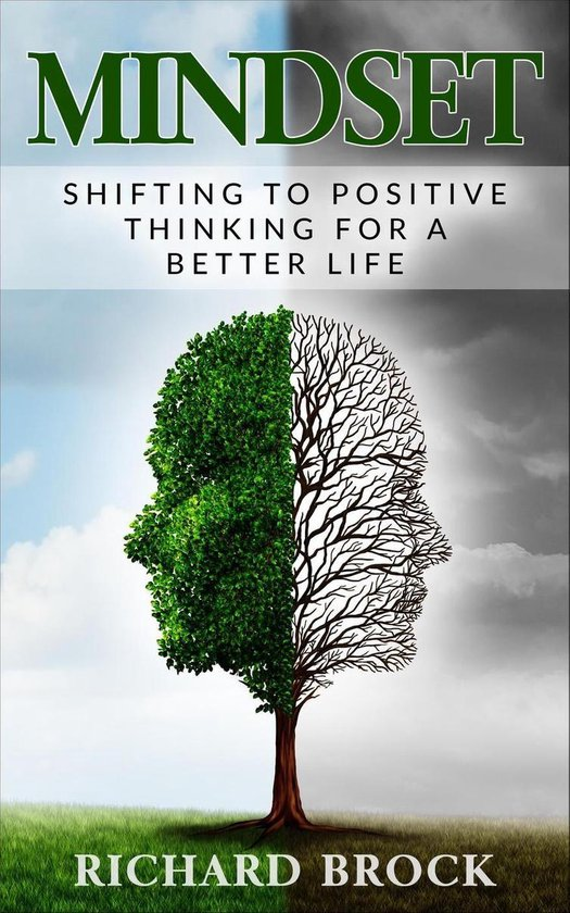 Mindset: Shifting to Positive Thinking for a Better Life