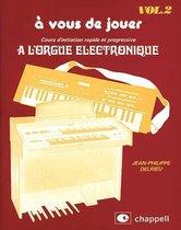 A Vous De Jouer a l'Orgue Electronique Vol. 2