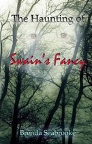 The Haunting of Swain's Fancy