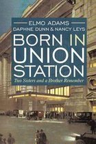 Born in Union Station