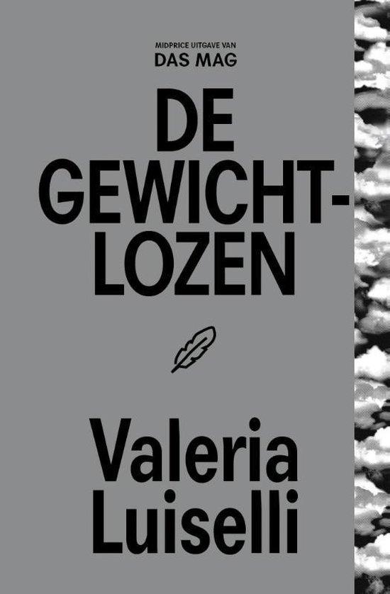 Das Mag Midprices 5 - De gewichtlozen - Valeria Luiselli |