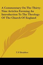 A Commentary on the Thirty-Nine Articles Forming an Introduction to the Theology of the Church of England