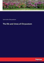 The life and times of Chrysostom