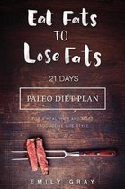 Eat Fats to Lose Fats (Paleo Diet)