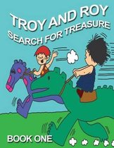 Troy and Roy Search for Treasure Book One