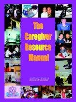 The Caregiver Resource Manual