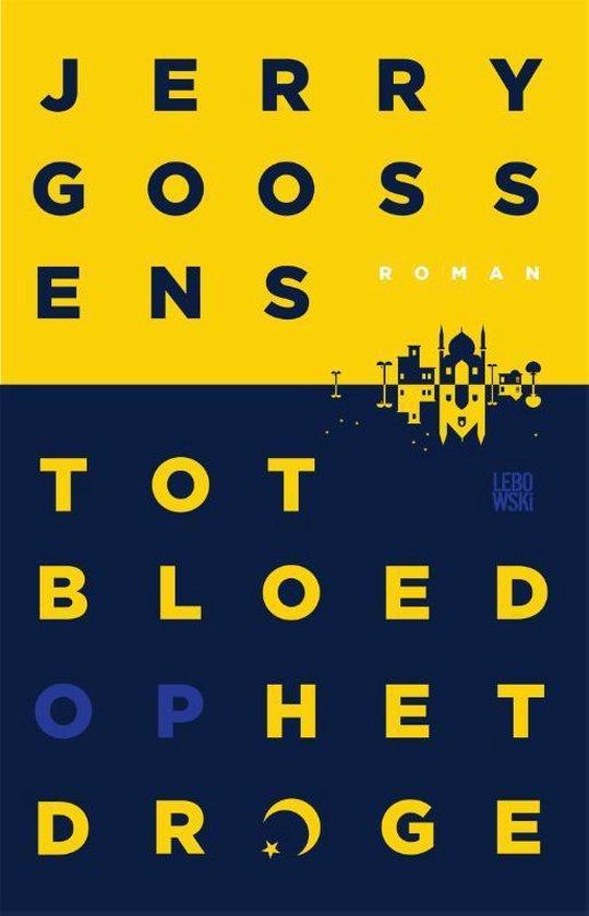 Tot bloed op het droge - Jerry Goossens | Fthsonline.com