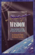 Spirit Wisdom: Living Consciously in an Age of Turmoil and Transformation