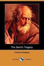 The Saint's Tragedy (Dodo Press)