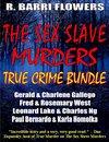 Omslag The Sex Slave Murders True Crime Bundle: Serial Killers Gerald & Charlene Gallego\\Fred & Rosemary West\\Leonard Lake & Charles Ng\\Paul Bernardo & Karla Homolka