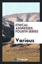 Ethical Addresses. Fourth Series