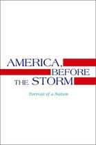 America, Before The Storm