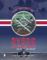 The History of Dyess Air Force Base